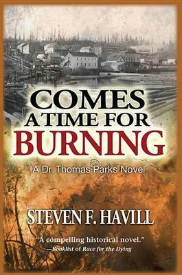 Comes a Time for Burning: A Dr. Thomas Parks Mystery