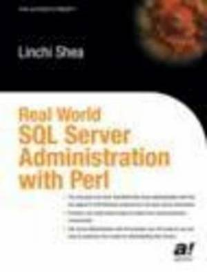 Real World SQL Server Administration with Perl: L. Shea