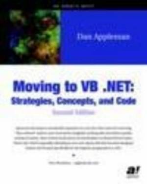 Moving to VB .NET: Strategies, Concepts and Code: 2003