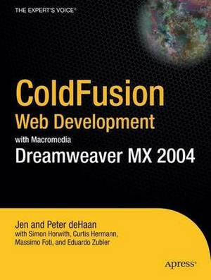 ColdFusion Web Development with Macromedia Dreamweaver MX 2004: The Practical User's Guide