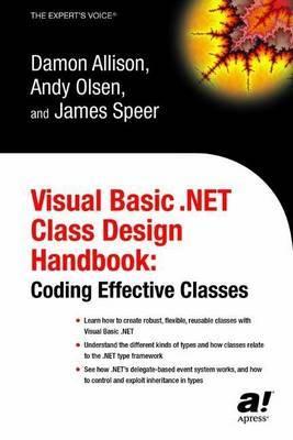 Visual Basic.NET Class Design Handbook: Coding Effective Classes
