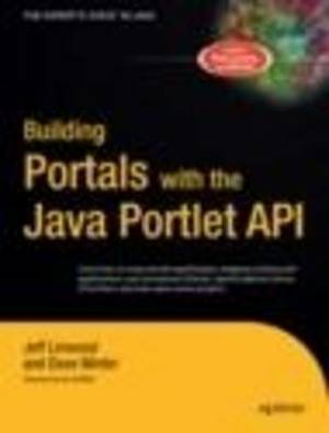 Building Portals with the Java Portlet API: v. 2