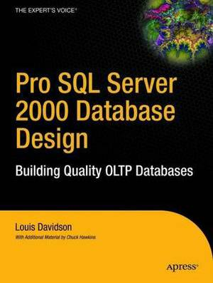 Pro SQL Server 2000 Database Design: Building Quality Oltp Databases