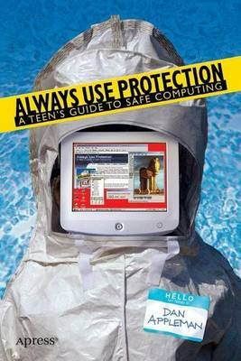 Always Use Protection: A Teen's Guide to Safe Computing