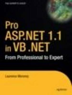 Pro ASP.Net 1.1 in VB .Net: From Professional to Expert