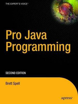 Pro Java Programming: From Professional to Expert