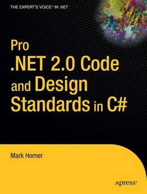 Pro.NET 2.0 Code and Design Standards in C#