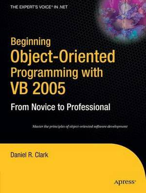 Beginning Object-Oriented Programming with VB 2005: 2006