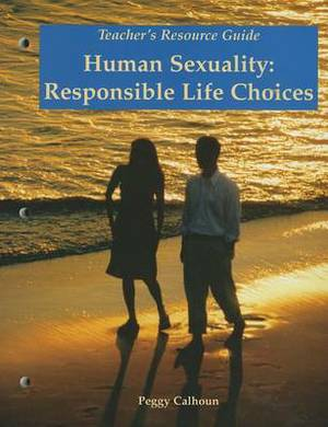 Human Sexuality: Responsible Life Choices, Teacher's Resource Guide
