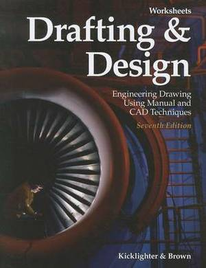Drafting & Design Worksheets: Engineering Drawing Using Manual and CAD Techniques