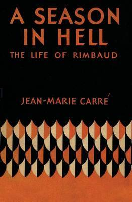 A Season in Hell: The Life of Rimbaud