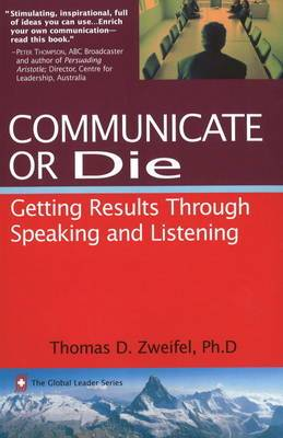 Communicate or Die: Getting Results Through Speaking and Listening