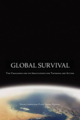 Global Survival: The Challenge and its Implications for Thinking and Acting