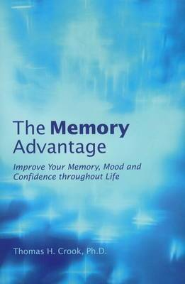 The Memory Advantage: Improve Your Memory, Mood, and Confidence Throughout Life