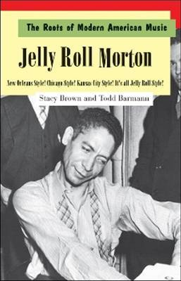 The Roots of Modern American Music: New Orleans Style! Chicago Style! Kansas City Style! It's All Jelly Roll Style!