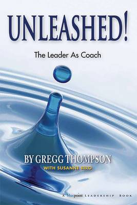Unleashed!: The Leader as Coach