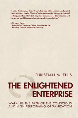 The Enlightened Enterprise: Walking the Path of the Conscious and High Performing Organization