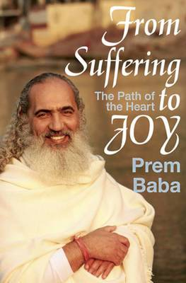 From Suffering to Joy: The Path of the Heart