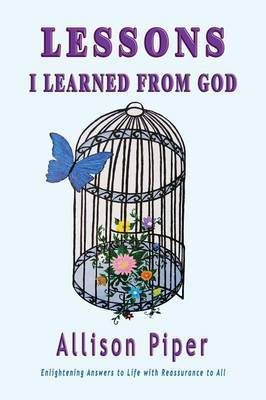 Lessons I Learned from God