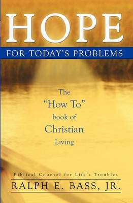 Hope: For Today's Problems: The How to Book of Christian Living