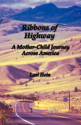Ribbons of Highway: A Mother-Child Journey Across America
