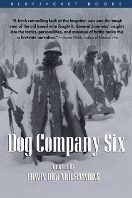 Dog Company Six (Bluejacket Books)