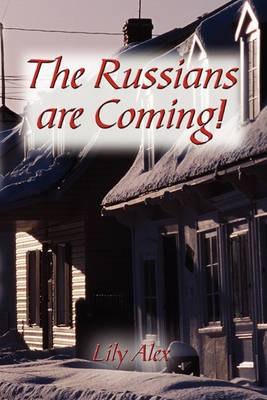 The Russians Are Coming!