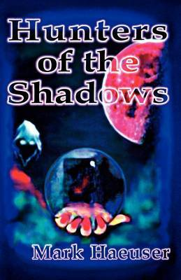 Hunters of the Shadows