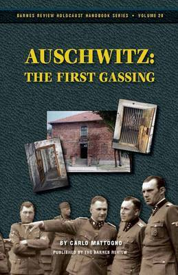 Auschwitz: The First Gassing: Rumor and Reality