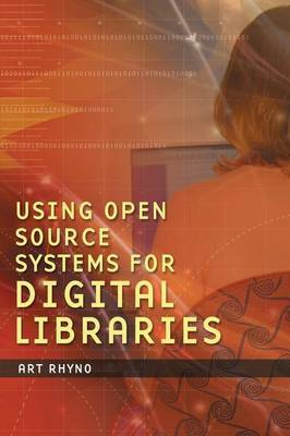 Using Open Source Systems for Digital Libraries