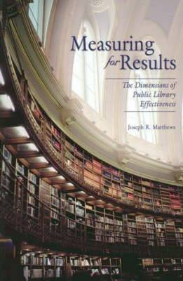 Measuring for Results: The Dimensions of Public Library Effectiveness