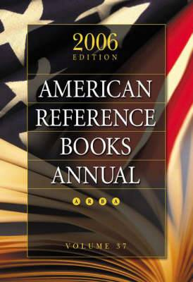 American Reference Books Annual: 2006: v. 37