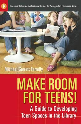 Make Room for Teens!: Reflections on Developing Teen Spaces in Libraries