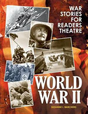 War Stories for Readers Theatre: World War II
