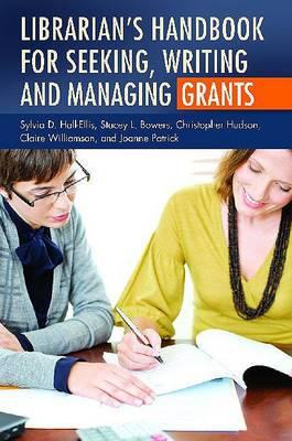 Librarian's Handbook for Seeking, Writing, and Managing Grants