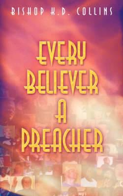 Every Believer a Preacher