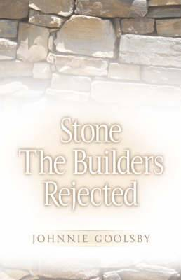 Stone the Builders Rejected