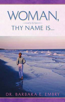Woman, Thy Name Is...