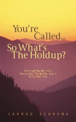 You're Called...So What's the Holdup?