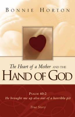 The Heart of a Mother and the Hand of God
