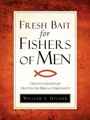 Fresh Bait for Fishers of Men