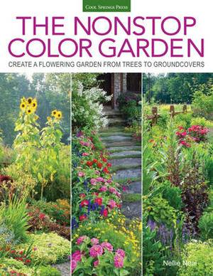 The Nonstop Color Garden: Design Flowering Landscapes & Gardens for Year-Round Enjoyment