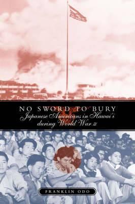 No Sword To Bury: Japanese Americans In Hawaii