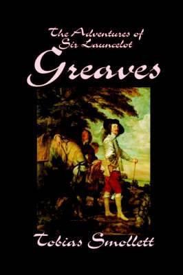 The Adventures of Sir Launcelot Greaves by Tobias Smollett, Fiction, Literary, Action & Adventure
