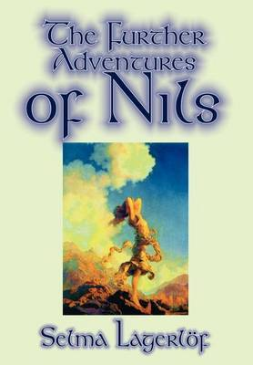 Further Adventures of Nils by Selma Lagerlof, Fiction, Action & Adventure