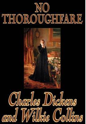 No Thoroughfare by Charles Dickens, Fiction, Classics