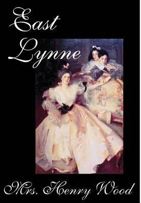 East Lynne by Mrs. Henry Wood, Fiction, Literary