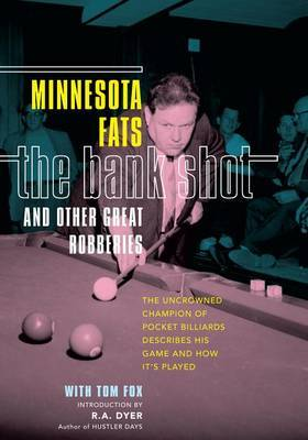 Bank Shot and Other Great Robberies: The Uncrowned Champion Of Pocket Billiards Describes His Game And How It's Played