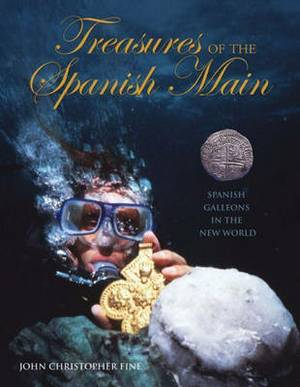 Treasures of the Spanish Main: Shipwrecked Galleons in the New World