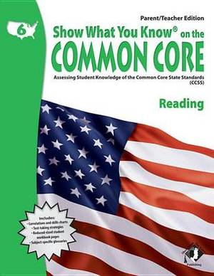 Swyk on the Common Core Reading Gr 6, Parent/Teacher Edition: Assessing Student Knowledge of the Common Core State Standards